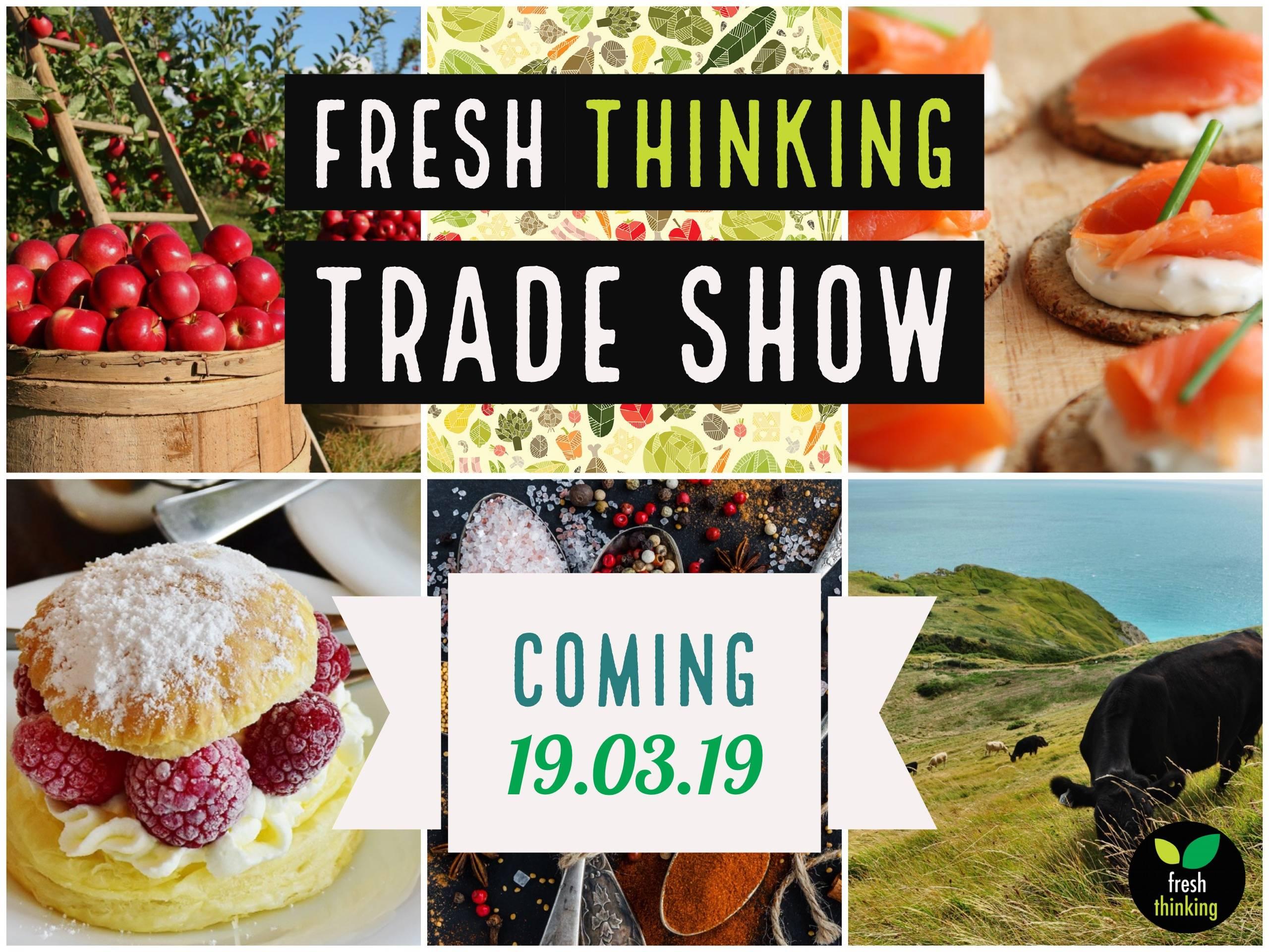 Fresh Thinking Trade Show 2019